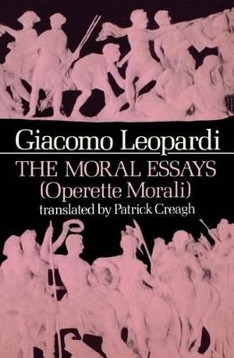 The Moral Essays (Operette Morali) by Giacomo Leopardi
