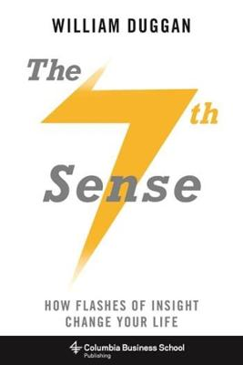 The Seventh Sense: How Flashes of Insight Change Your Life book