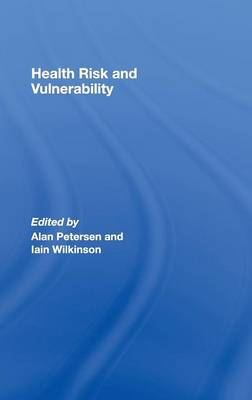 Health, Risk and Vulnerability by Alan Petersen