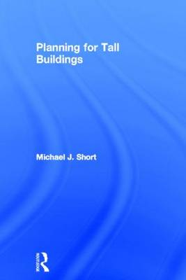 Planning for Tall Buildings by Michael Short