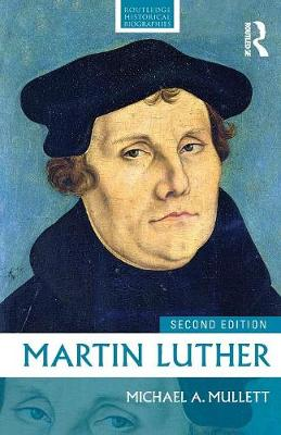 Martin Luther by Michael A. Mullett