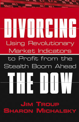 Divorcing the Dow by Jim Troup