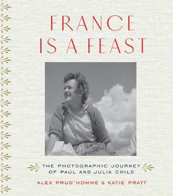 France is a Feast by Alex Prud'Homme