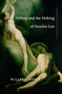 Milton and the Making of Paradise Lost book