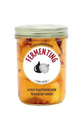 Hachette Healthy Living: Fermenting by Fern Green