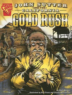 John Sutter and the California Gold Rush by ,Matt Doeden