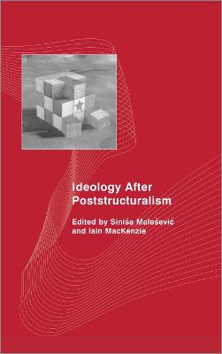 Ideology After Poststructuralism by Sinisa Malesevic