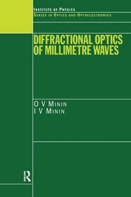 Diffractional Optics of Millimetre Waves by I.V. Minin