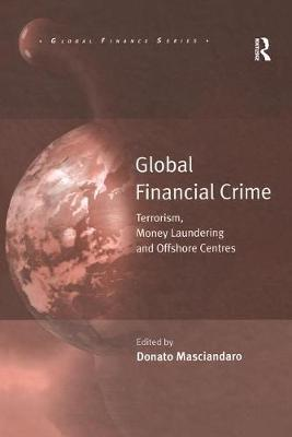 Global Financial Crime by Donato Masciandaro