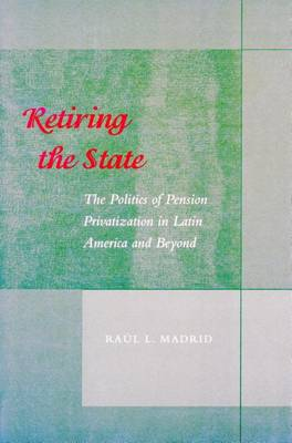 Retiring the State by Raul L. Madrid