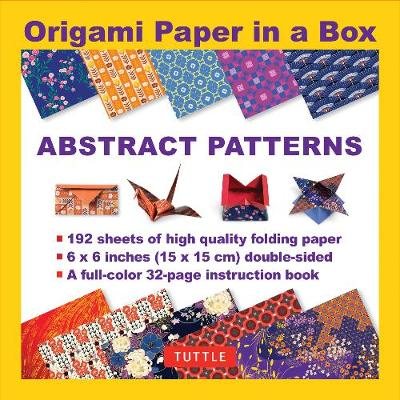 Origami Paper in a Box - Abstract Patterns: 192 Sheets of Tuttle Origami Paper: 6x6 Inch High-Quality Origami Paper Printed with 10 Different Patterns: 32-page Instructional Book of 4 Projects by Tuttle Publishing