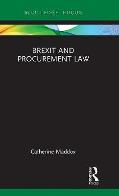 Brexit and Procurement Law by Catherine Maddox