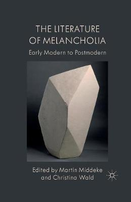 The Literature of Melancholia by M. Middeke