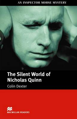 The The Silent World of Nicholas Quinn The Silent World of Nicholas Quinn Internediate by Colin Dexter