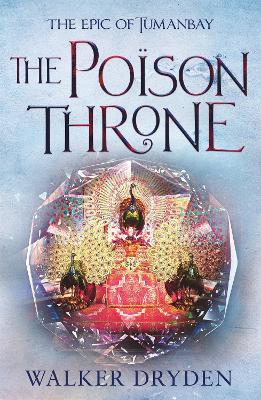 The Poison Throne by Walker Dryden