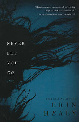 Never Let You Go by Erin M Healy