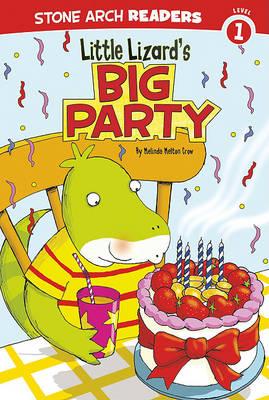 Little Lizard's Big Party by Melinda Melton Crow