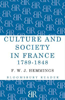 Culture and Society in France 1789-1848 by F. W. J. Hemmings
