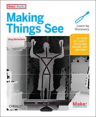 Making Things See by Greg Borenstein