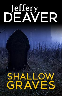 Shallow Graves by Jeffery Deaver