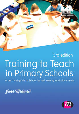 Training to Teach in Primary Schools by Jane A Medwell