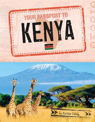 Your Passport To Kenya by Kaitlyn Duling