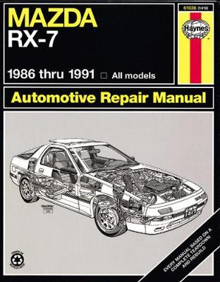 Mazda RX-7 (1986-1991) Automotive Repair Manual by Mike Stubblefield