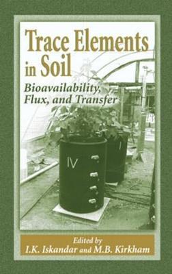 Trace Elements in Soil by Mary B. Kirkham
