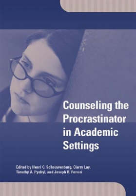 Counseling the Procrastinator in Academic Settings by Henri C. Schouwenburg