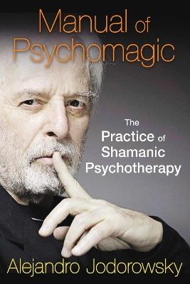 Manual of Psychomagic by Alejandro Jodorowsky