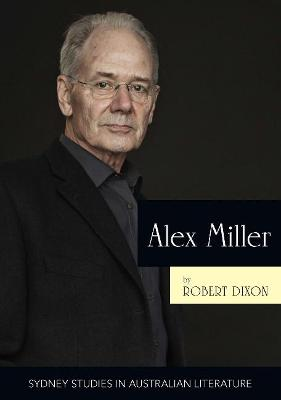 Alex Miller: The Ruin of Time by Robert Dixon