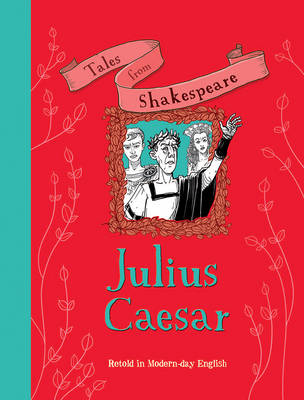 Tales from Shakespeare: Julius Caesar by Timothy Knapman