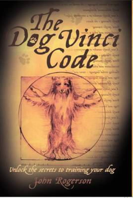 Dog Vinci Code by John Rogerson