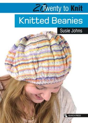 Twenty to Make: Knitted Beanies by Susie Johns