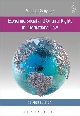 Economic, Social and Cultural Rights in International Law by Dr Manisuli Ssenyonjo