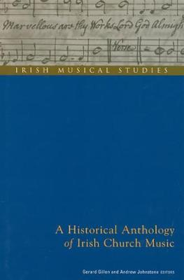 A Historical Anthology of Irish Church Music by Gerard Gillen