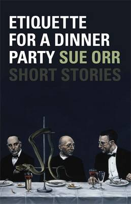 Etiquette for a Dinner Party by Sue Orr