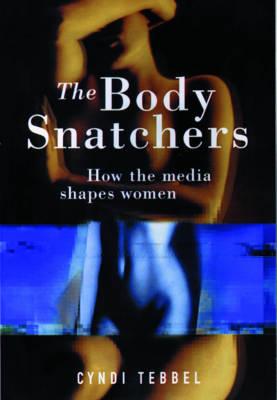 The Body Snatchers by Cyndi Tebbel