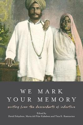 We Mark Your Memory by David Dabydeen