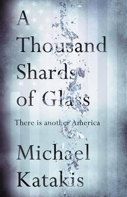 A Thousand Shards of Glass by Michael Katakis