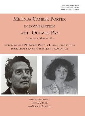 Melinda Camber Porter in Conversation with Octavio Paz, Cuernavaca, Mexico 1983 by Octavio Paz