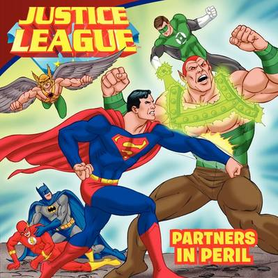 Justice League: Partners in Peril by Scott Sonneborn