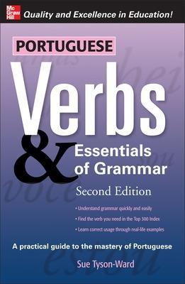 Portuguese Verbs & Essentials of Grammar 2E. by Sue Tyson-Ward
