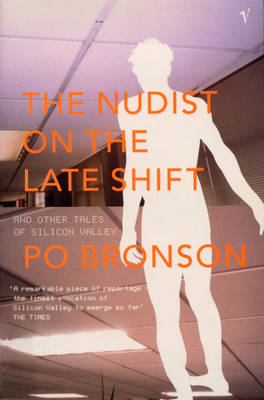 The Nudist On The Lateshift by Po Bronson