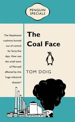 The Coal Face: Penguin Special by Tom Doig