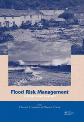 Flood Risk Management: Research and Practice by Paul Samuels