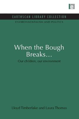 When the Bough Breaks... by Lloyd Timberlake