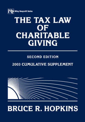 The The Tax Law of Charitable Giving The Tax Law of Charitable Giving Cumulative Supplement 2003 Cumulative Supplement by Bruce R. Hopkins
