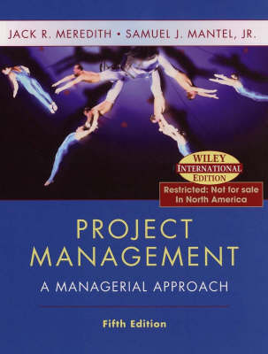Project Management: A Managerial Approach by Jack R. Meredith
