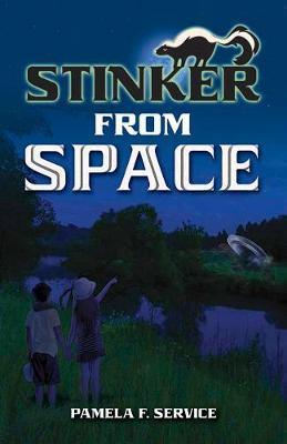 Stinker from Space by Pamela Service